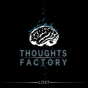 Thoughts-Factory-Lost