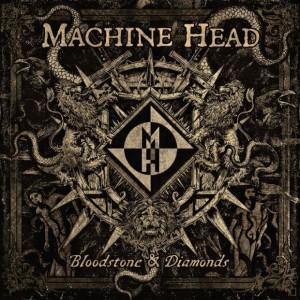 MachineHead_BloodstoneDiamonds