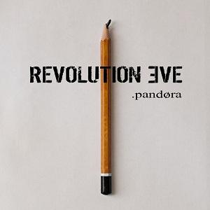 Revolution Eve Pandora