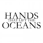 Hands That Lift The Oceans